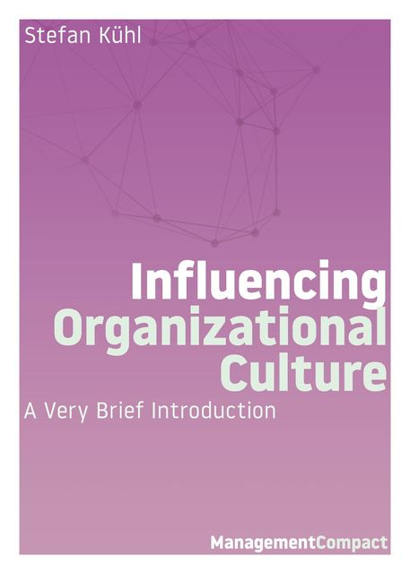 Influencing Organizational Culture, Stefan Kühl