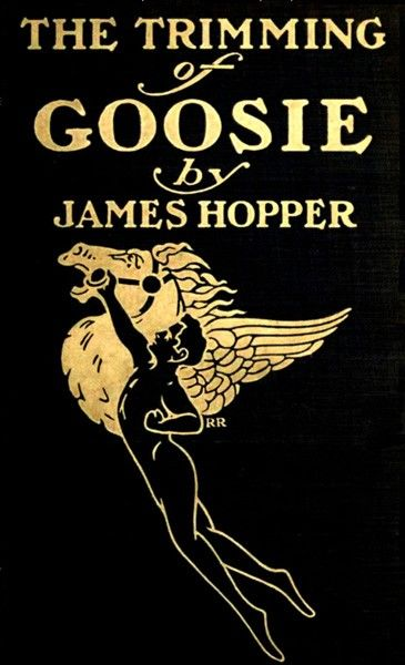 The Trimming of Goosie, James Hopper