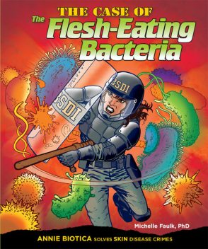 The Case of the Flesh-Eating Bacteria, Michelle Faulk
