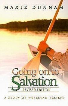 Going on to Salvation, Revised Edition, Maxie Dunnam