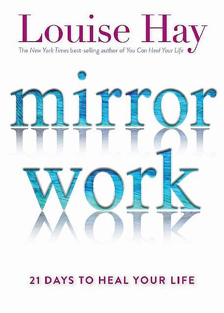 Mirror Work, Louise Hay