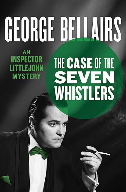 The Case of the Seven Whistlers, George Bellairs