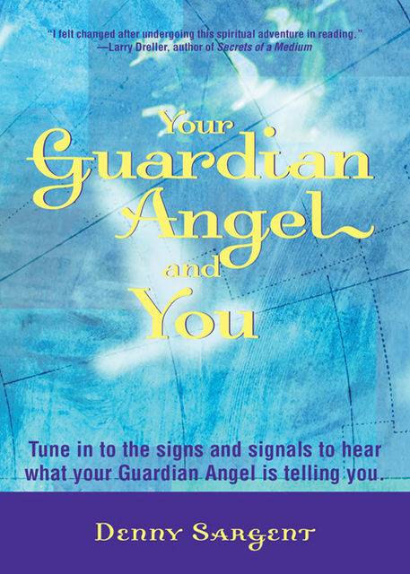 Your Guardian Angel and You, Denny Sargent