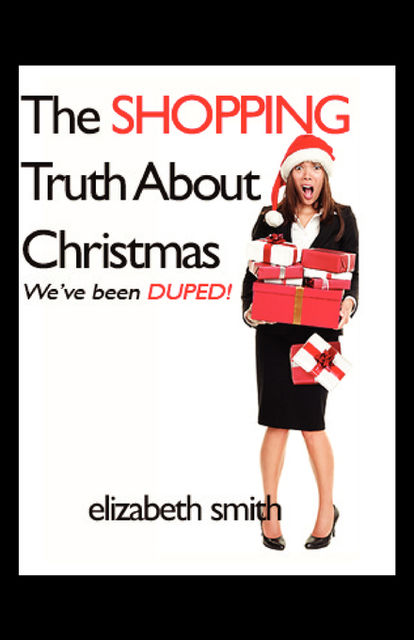 The Shopping Truth About Christmas, Fran Bennewith