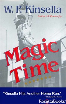 Magic Time, W.P.Kinsella