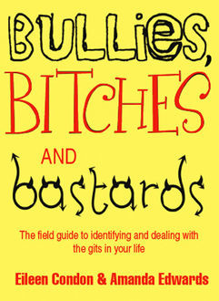 Bullies, Bitches and Bastards, Amanda Edwards, Eileen Condon