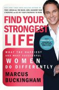 Find Your Strongest Life, Marcus Buckingham