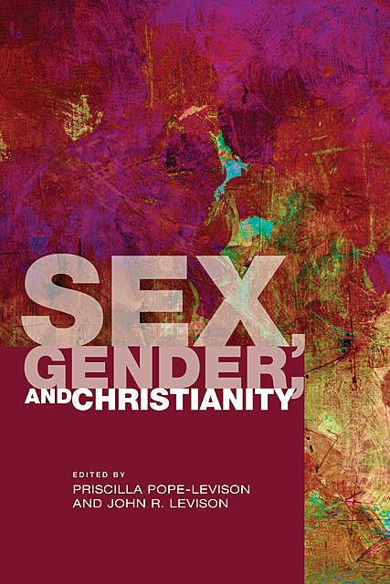Sex, Gender, and Christianity, Priscilla Pope-Levison, John R. Levison