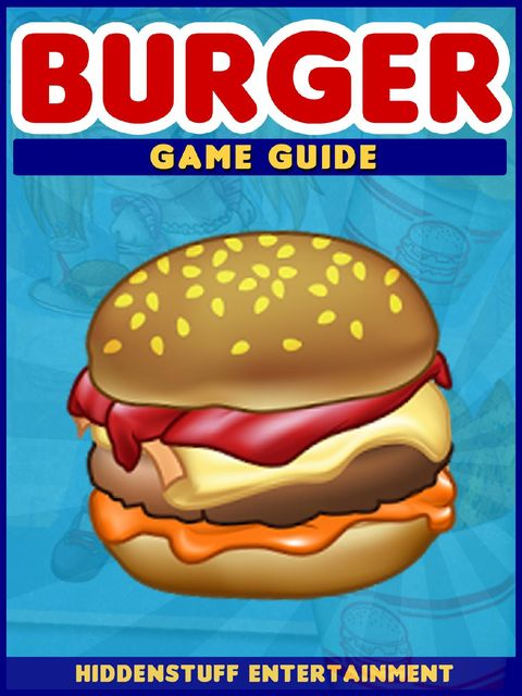 Burger Game Guide, HiddenStuff Entertainment