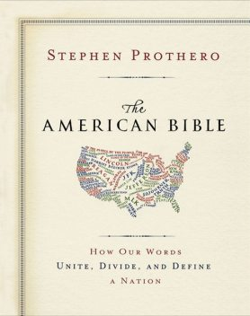The American Bible-Whose America Is This?, Stephen Prothero