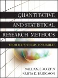 Quantitative and Statistical Research Methods, William Martin, Krista D.Bridgmon