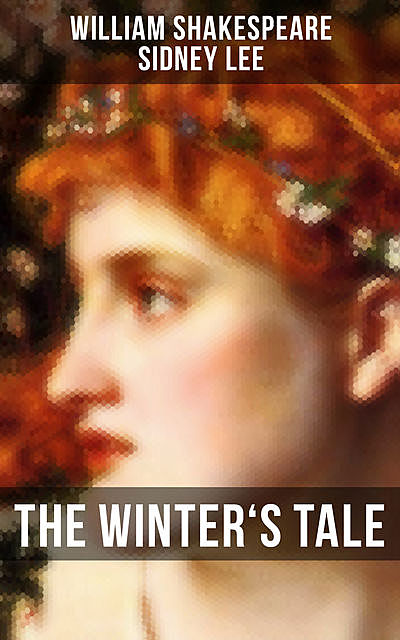 THE WINTER'S TALE, William Shakespeare, Sidney Lee