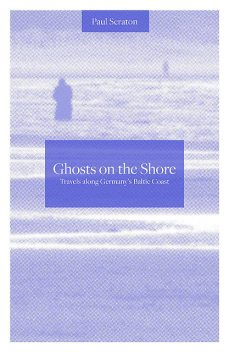 Ghosts on the Shore, Paul Scraton