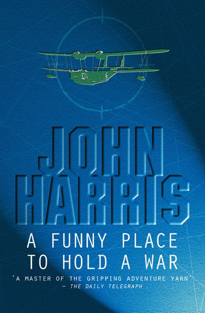 A Funny Place To Hold A War, John Harris