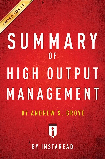 Summary of High Output Management, Instaread