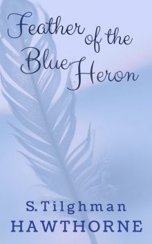 Feather of the Blue Heron, Susan Hawthorne