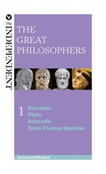 The Great Philosophers: Socrates, Plato, Aristotle and Saint Thomas Aquinas, James Garvey, Jeremy Stangroom