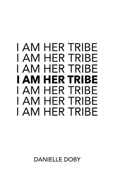 I Am Her Tribe, Danielle Doby