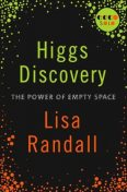 Higgs Discovery: The Power of Empty Space, Lisa Randall