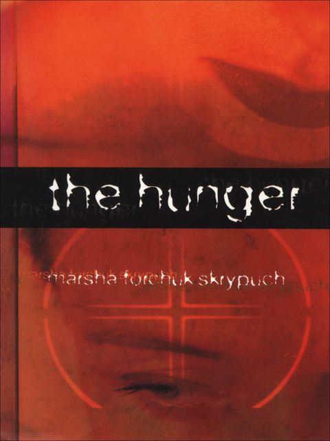 The Hunger, Marsha Forchuk Skrypuch