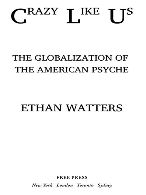Crazy Like Us, Ethan Watters