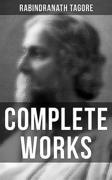Complete Works, Rabindranath Tagore