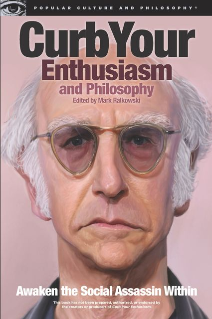 Curb Your Enthusiasm and Philosophy, Mark Ralkowski