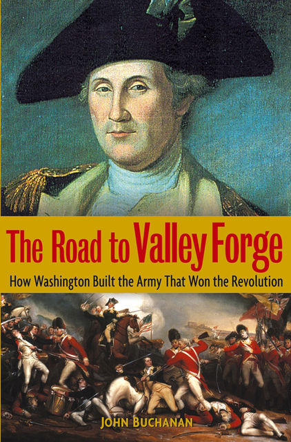 The Road to Valley Forge, John Buchanan