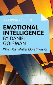 A Joosr Guide to Emotional Intelligence by Daniel Goleman, Joosr