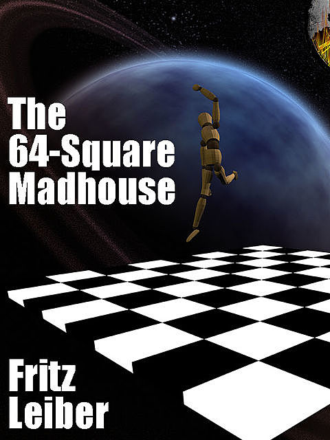 The 64-Square Madhouse, Fritz Leiber