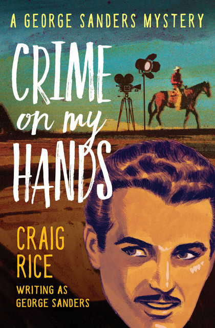 Crime on My Hands, George Sanders