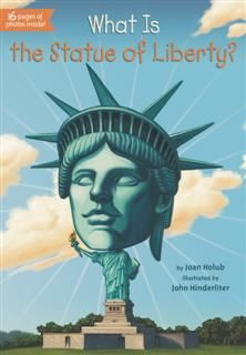 What Is the Statue of Liberty, Joan Holub