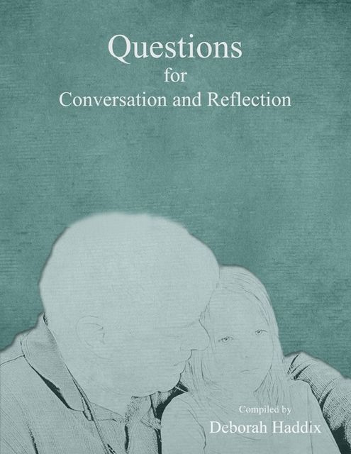 Questions for Conversation and Reflection, Deborah Haddix