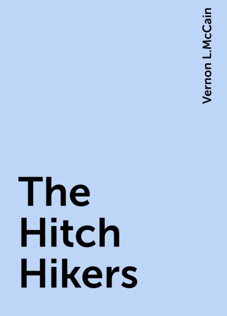 The Hitch Hikers, Vernon L.McCain