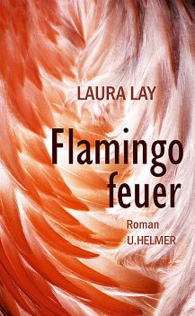 Flamingofeuer, Laura Lay