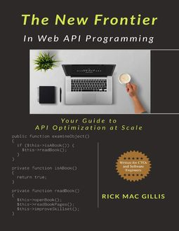 The New Frontier In Web Api Programming, Rick Mac Gillis