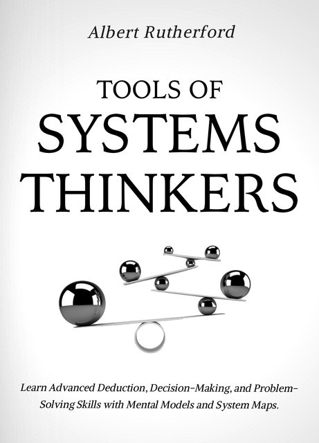 Tools of Systems Thinkers, Albert Rutherford