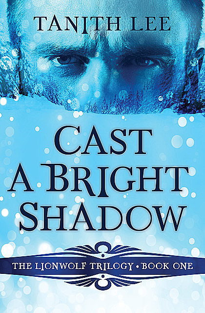 Cast a Bright Shadow, Tanith Lee