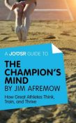 A Joosr Guide to… The Champion's Mind by Jim Afremow, Joosr