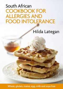 South African cookbook for allergies and food intolerance, Hilda Lategan