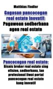 Gagasan pancocogan real estate inovatif: Pagawean sedherhana agen real estate: Pancocogan real estate, Matthias Fiedler