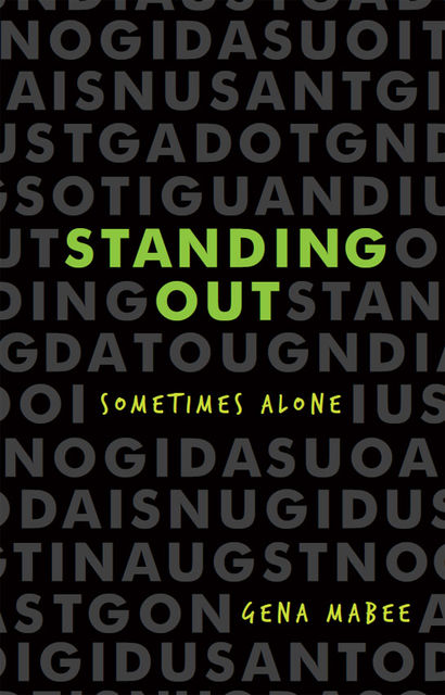 Standing Out: Sometimes Alone, Gena Mabee