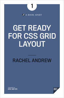 Getting Ready for CSS Grid Layout, Rachel Andrew