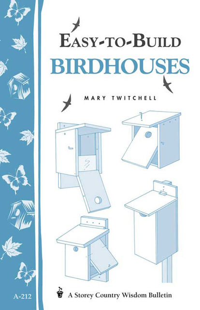 Easy-to-Build Birdhouses, Mary Twitchell