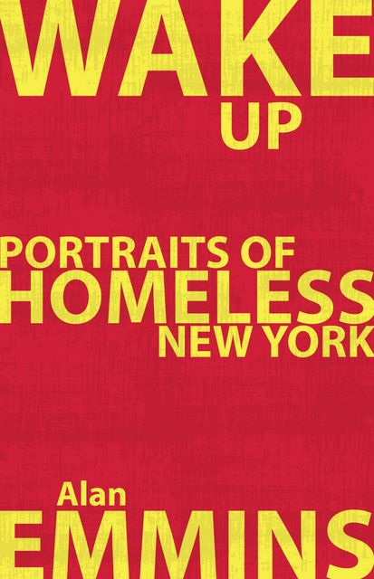 Don't Let the Bench Bugs Bite: Portraits of Homeless New York, Alan Emmins