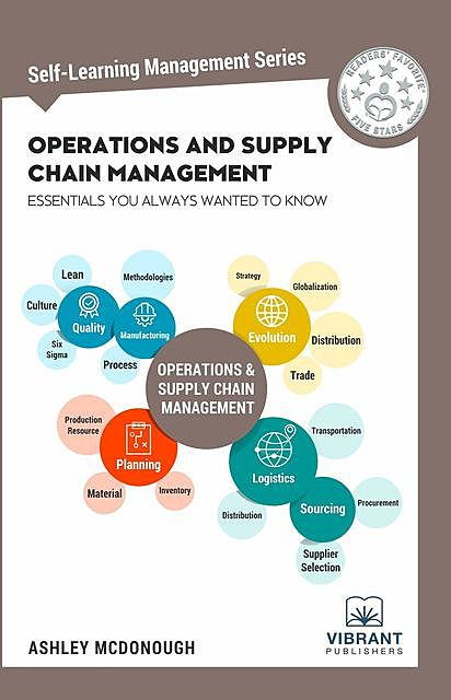 Operations and Supply Chain Management Essentials You Always Wanted to Know, Vibrant Publishers, Ashley McDonough