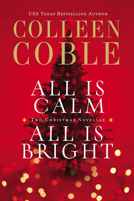 All Is Calm, All Is Bright, Colleen Coble