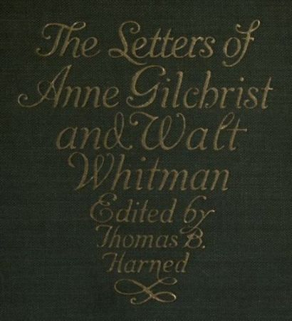 The Letters of Anne Gilchrist and Walt Whitman, Walt Whitman, Anne Gilchrist