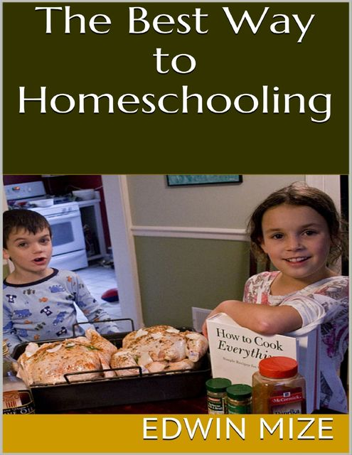 The Best Way to Homeschooling, Edwin Mize