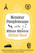 Monsieur Pamplemousse and the Militant Midwives, Michael Bond